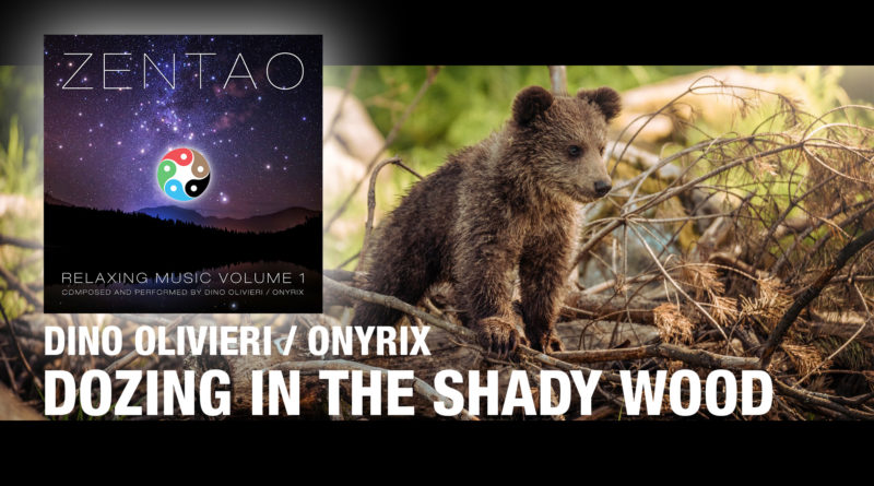 Dozing in the Shady Wood - Zentao Relaxing Music Vol.1 - Dino Olivieri
