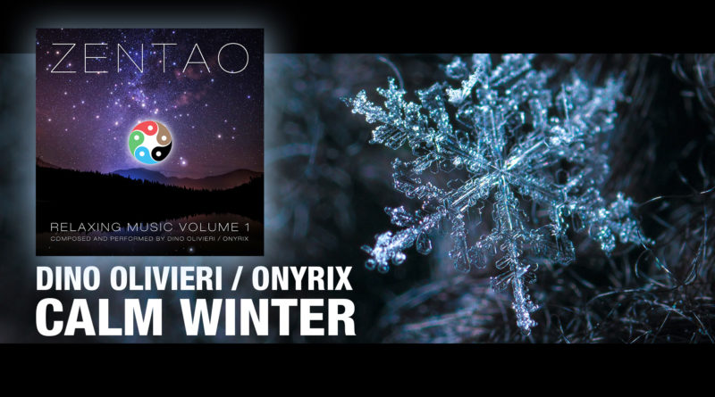 Calm Winter - ZENTAO Relaxing Music Volume 1 by Dino Olivieri