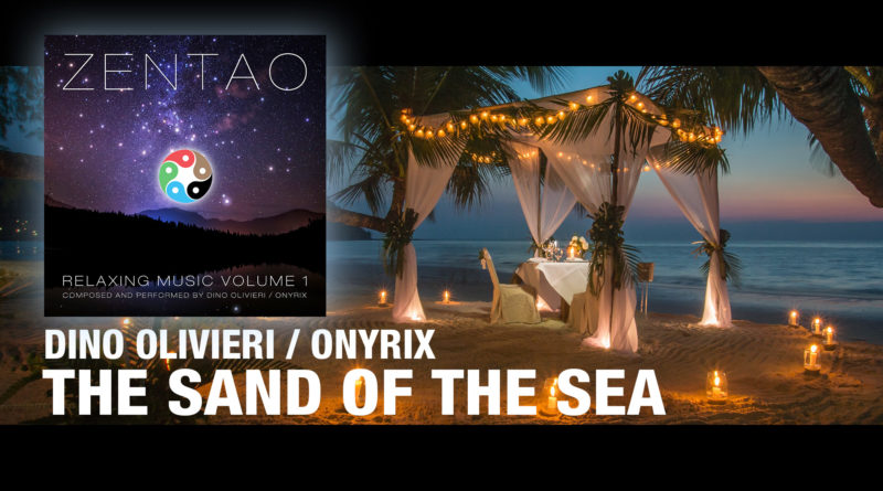 The Sand of the Sea - ZENTAO Relaxing Music Vol.1 - Dino Olivieri / Onyrix
