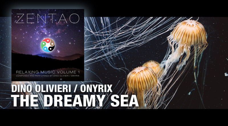 The Dreamy Sea - ZENTAO Relaxing Music Volume 1 by Dino Olivieri